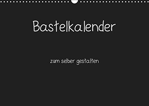 Bastelkalender - Schwarz (Wandkalender 2019 DIN A3 quer)