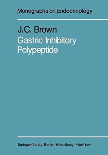 Gastric Inhibitory Polypeptide (Monographs on Endocrinology (24), Band 24)