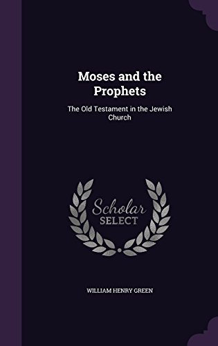 Moses and the Prophets: The Old Testament in the Jewish Church