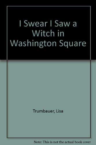 I Swear I Saw a Witch in Washington Square