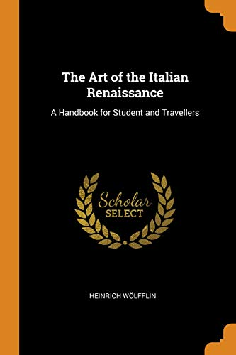 The Art of the Italian Renaissance: A Handbook for Student and Travellers