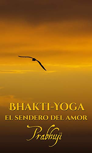 Bhakti-yoga: El sendero del amor eBook: Prabhuji: Amazon.es ...