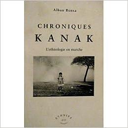 Chroniques Kanak - L'ethnologie en marche