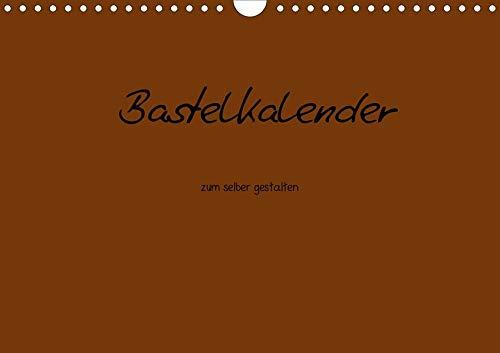 Bastelkalender - Braun (Wandkalender 2020 DIN A4 quer): Bastelkalender - Braun (Monatskalender, 14 Seiten ) (CALVENDO Hobbys)