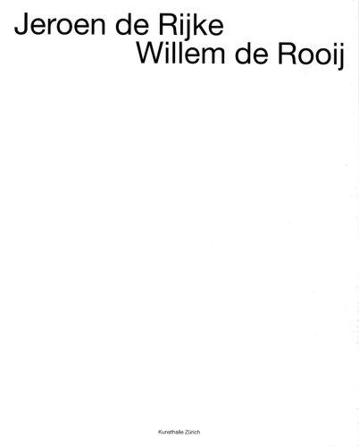 Jeroen De Rijke / Willem De Rooij