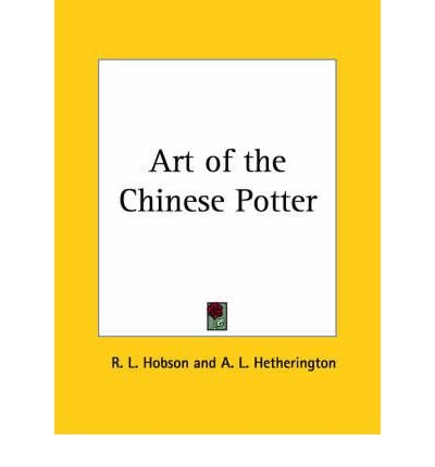 Art of the Chinese Potter (1923) (Paperback) - Common