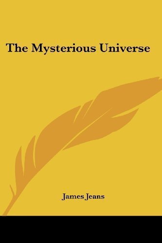 The Mysterious Universe by Jeans, James (2007) Paperback