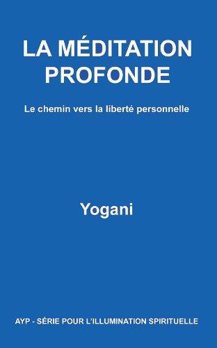 LA MÉDITATION PROFONDE - Le chemin vers...