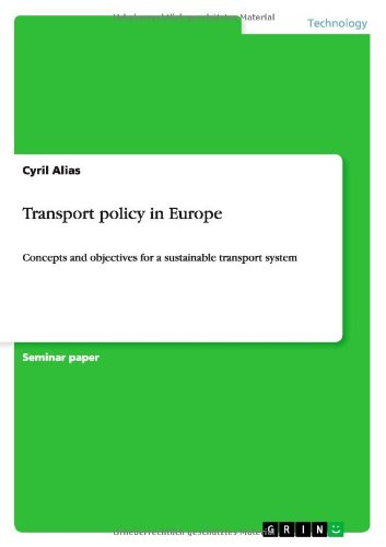 Transport policy in Europe: Concepts and objectives for a sustainable transport system