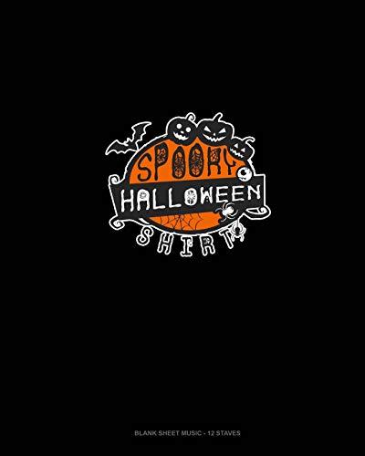 Spooky Halloween Shirt: Blank Sheet Music - 12 Staves