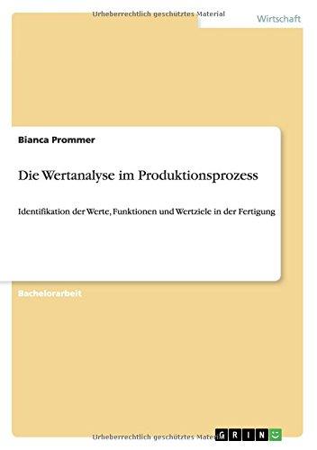 Die Wertanalyse im Produktionsprozess: Identifikation der Werte, Funktionen und Wertziele in der Fertigung thumbnail
