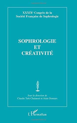 Sophrologie et créativité : XXXIXe Congrès de la Société française de sophrologie