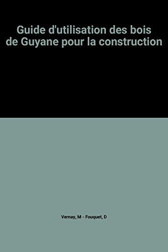 Guide d'utilisation des bois de Guyane pour la construction