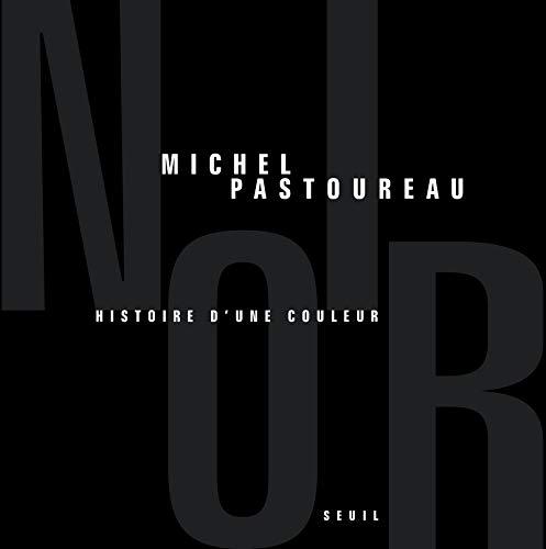 Noir : Histoire d'une couleur por Michel Pastoureau