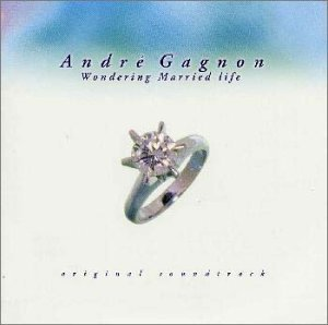 Sweetest Marriage-Original TV by Andre Gagnon (1998-02-11)