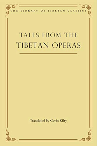 Tales from the Tibetan Operas (Library of Tibetan Classics Book 31) (English Edition)