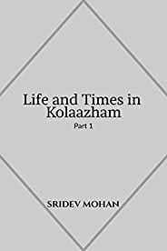 Life and Times in Kolaazham Part 1: A collection of short stories set in a fictional Union Territory in modern
