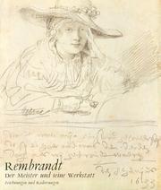 Rembrandt und seine Werkstatt II. Zeichnungen und Radierungen. Zu den Ausstellungen in Berlin, Amsterdam und London