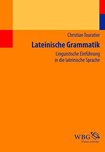 Lateinische Grammatik: Linguistische Einführung in die lateinische Sprache