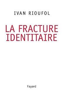 La fracture identitaire (Documents) par [Rioufol, Ivan]