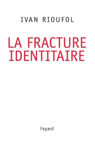 La fracture identitaire (Documents) (French Edition)