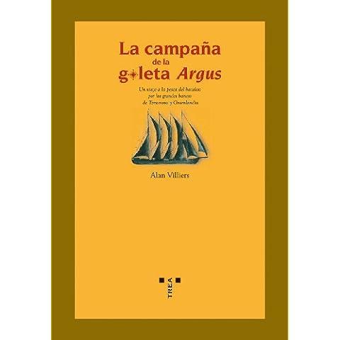 La campaña de la goleta del Argus : un viaje a la pesca del bacalao por los grandes bancos de Terranova y Groenlandia