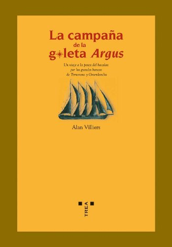 La campaña de la goleta del Argus : un viaje a la pesca del bacalao por los grandes bancos de Terranova y Groenlandia Cover Image