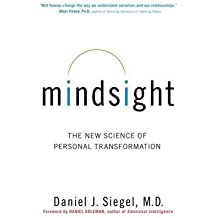 [Mindsight: The New Science of Personal Transformation] (By: Daniel J Siegel) [published: May, 2010]