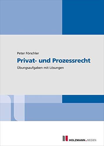 Privat- und Prozessrecht: Übungsaufgaben mit Lösungen