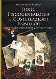 Scarica Libro Jung Psicogenealogia e costellazioni familiari Inconscio collettivo e sincronicita (PDF,EPUB,MOBI) Online Italiano Gratis