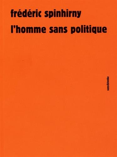 L'homme sans politique par Frédéric Spinhirny