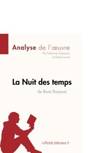 La Nuit des temps de René Barjavel (Analyse de l'oeuvre): Comprendre La Littérature Avec Lepetitlittéraire.Fr