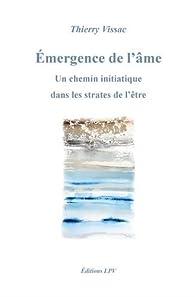 Émergence de l'âme par Thierry Vissac
