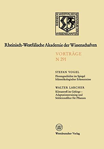 Florengeschichte im Spiegel blütenökologischer Erkenntnisse (Rheinisch-Westfälische Akademie der Wissenschaften, Band 291)