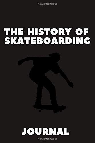 The History Of Skateboarding Journal: Skateboard Diary Notebook For Write Notes, and Memories, 120 Page, (6