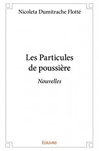 Les particules de poussière par Nicoleta Dumitrache Flotté