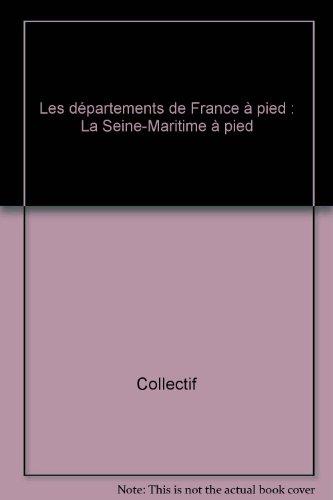 La Seine-Maritime à pied par Collectif (Broché)
