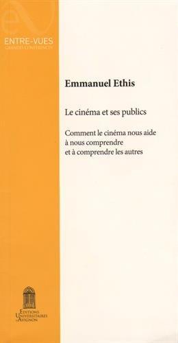 Le cinéma et ses publics : Comment le cinéma nous aide à nous comprendre et à comprendre les autres
