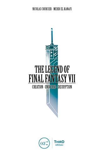 The Legend of Final Fantasy VII: Creation - Universe - Decryption (English Edition)