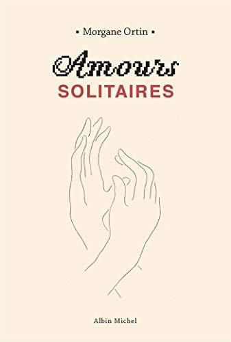 Amours solitaires : Coffret en 2 volumes : Tome 1 ; Tome 2, Une petite éternité