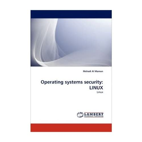 [(Operating Systems Security: Linux )] [Author: Mehedi Al Mamun] [May-2011]
