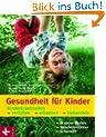 Gesundheit f�r Kinder: Kinderkrankheiten verh�ten, erkennen, behandeln