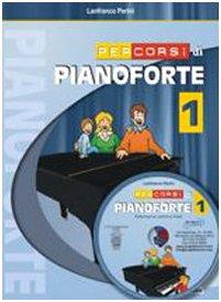 Percorsi di pianoforte. Con CD: 1