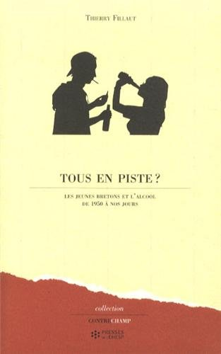 Tous en piste ?: Les jeunes bretons et l'alcool de 1950 à nos jours