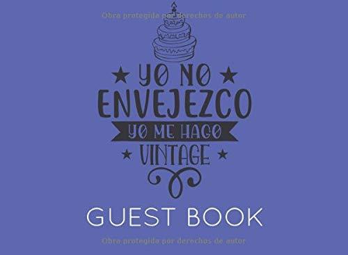 Yo No Envejezco Yo Me Hago Vintage: Libro de Firmas o Visitas para Fiesta de Cumpleaños
