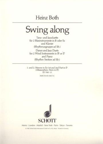 Swing along: Tanz- und Jazzduette. 2 Blasinstrumente in B oder Es (Klarinetten, Saxophone, Trompeten, Flügelhörner, Hörner) und Klavier; Harmonie- und ... 2. Stimme in Es (Alt-Saxophon, Horn in Es).