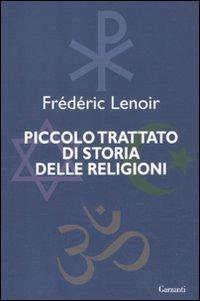 Piccolo trattato di storia delle religioni (Saggi) por Frédéric Lenoir