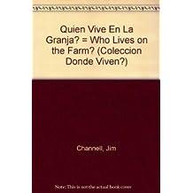 Quien Vive En La Granja? = Who Lives on the Farm? (¿Dónde viven?)