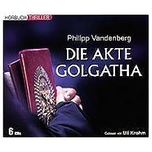 Philipp Vandenberg - Die Akte Golgatha - Hörbuch (6 CDs)