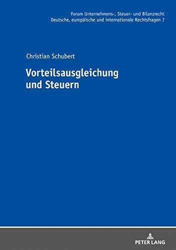 Vorteilsausgleichung und Steuern (Forum Unternehmens-, Steuer- und Bilanzrecht 7)